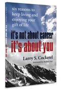 It's Not About Cancer Its About You Larry Cockerel